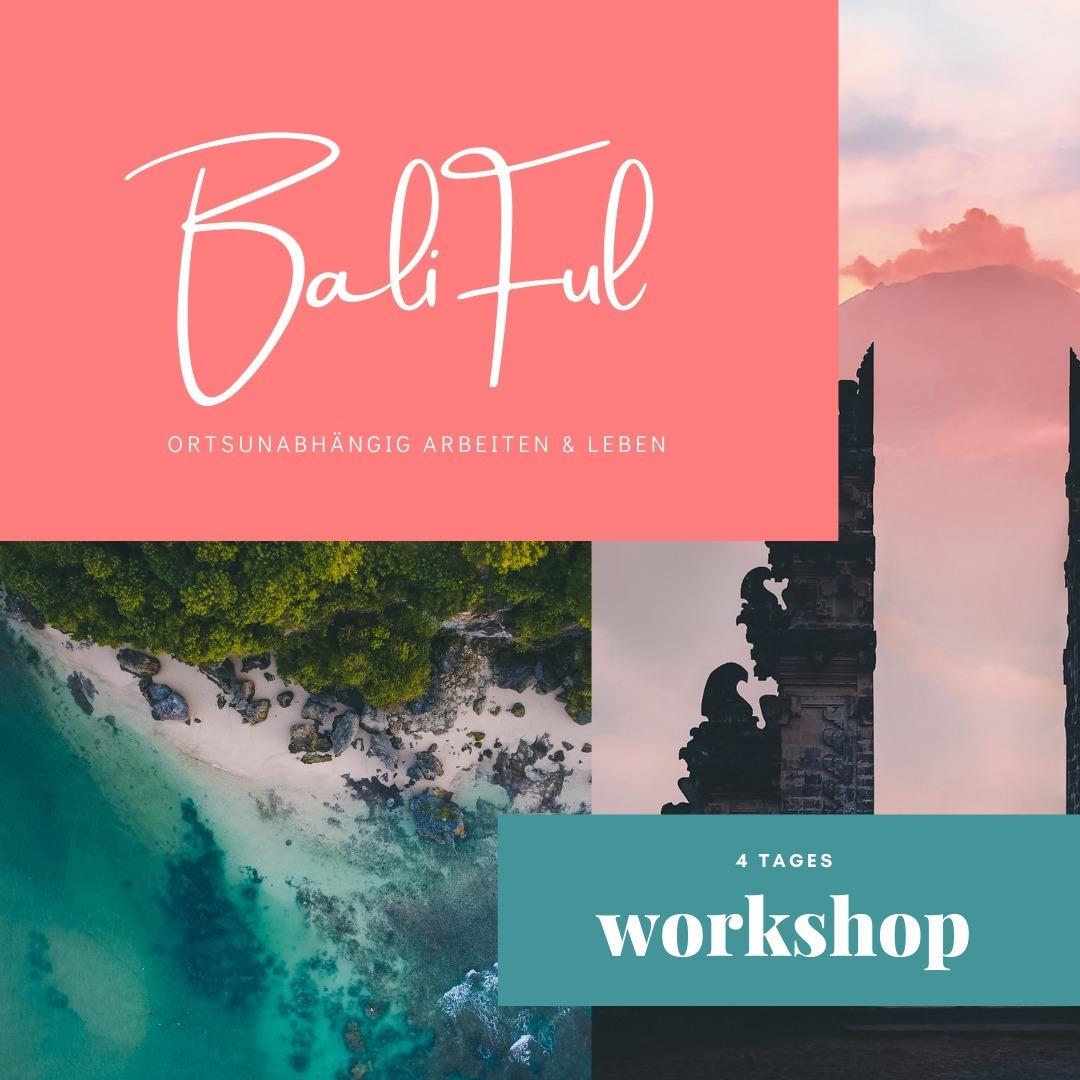 Baliful Workshop ortsunabhängig Leben Bali